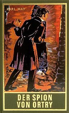 Der Spion von Ortry: Roman, Band 58 der Gesammelten Werke (Karl Mays Gesammelte Werke) (German Edition)