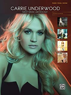 Carrie Underwood Sheet Music Anthology: Piano/Vocal/Guitar