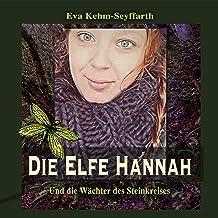 Die Elfe Hannah: Und die Wächter des Steinkreises