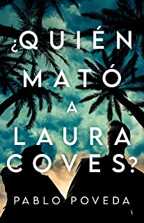 ¿Quién mató a Laura Coves?: Un frenético thriller mediterráneo