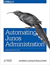 Automating Junos Administration: Doing More with Less (English Edition)