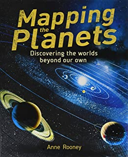 Mapping the Planets: Discovering The Worlds Beyond Our Own