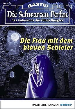 Die schwarzen Perlen - Folge 37: Die Frau mit dem blauen Schleier (German Edition)