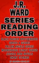 J.R. WARD: SERIES READING ORDER: MY READING CHECKLIST: BLACK DAGGER BROTHERHOOD SERIES, FALLEN ANGELS SERIES, MOOREHOUSE LEGACY SERIES, JESSICA BIRD NOVELS, J.R. WARD'S SHORT STORIES