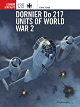 Dornier Do 217 Units of World War 2 (Combat Aircraft) (English Edition)
