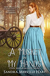 A Musket in My Hands (Civil War Romance Series Book 3)