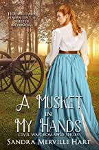 A Musket in My Hands (Civil War Romance Series Book 3)