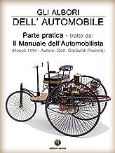 Gli albori dell'Automobile - Parte pratica (History of the Automobile Vol. 1) (Italian Edition)