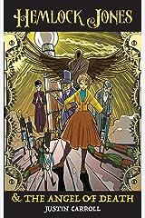 Hemlock Jones & The Angel of Death (Hemlock Jones Chronicles Book 1) Kindle Edition
