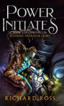 Power Initiates: Book 1 of A Cosmic Endeavor