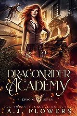 Dragonrider Academy: Episode 7 Kindle Edition