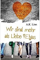 Wir sind mehr als Liebe - Elyas (German Edition) Format Kindle
