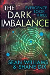 The Dark Imbalance (Evergence Book 3) Kindle Edition