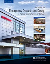 Emergency Department Design: Maximizing Emergency Medical Facility Productivity and Patient Work-Through with Interior Design, Hospital Planning and 27 Actual Case Studies, 2nd Edition
