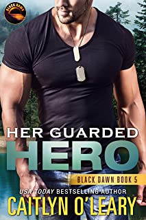 Her Guarded Hero: Navy SEAL Team (Black Dawn Book 5)