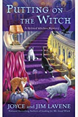 Putting on the Witch (Retired Witches Mysteries Book 3) Kindle Edition