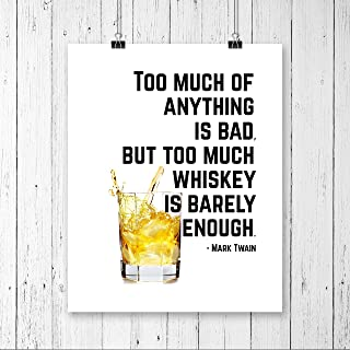 Whiskey is Barely Enough - Mark Twain Quote; Glossy White Wall Art, 8x10 inches, Unframed