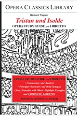 Wagner's TRISTAN und ISOLDE Opera Study Guide and Libretto: Tristan and Isolde (Opera Classics Library) Kindle Edition