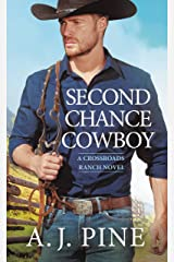 Second Chance Cowboy (Crossroads Ranch Book 1) Kindle Edition