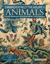 Embroidered Treasures: Animals: Exquisite Needlework Of The Embroiderers' Guild Collection