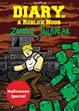 Diary of a Roblox Noob: Zombies in Roblox Jailbreak (Halloween Special)
