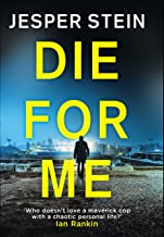 Die For Me: the dark, gripping thriller that will have you hooked (Axel Steen Book 2)