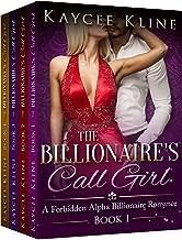 Billionaire Romance Box Set: The Billionaire's Call Girl: The Complete Collection -- Books 1-4 (A Forbidden Alpha Billionaire Romance Series)