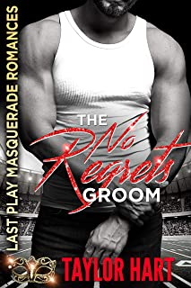 The No Regrets Groom: Last Play Masquerade Romances (Brady Brother Romances Book 2)