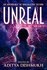 Unreal: An Anthology Of Speculative Fiction: Volume 1 Kindle Edition