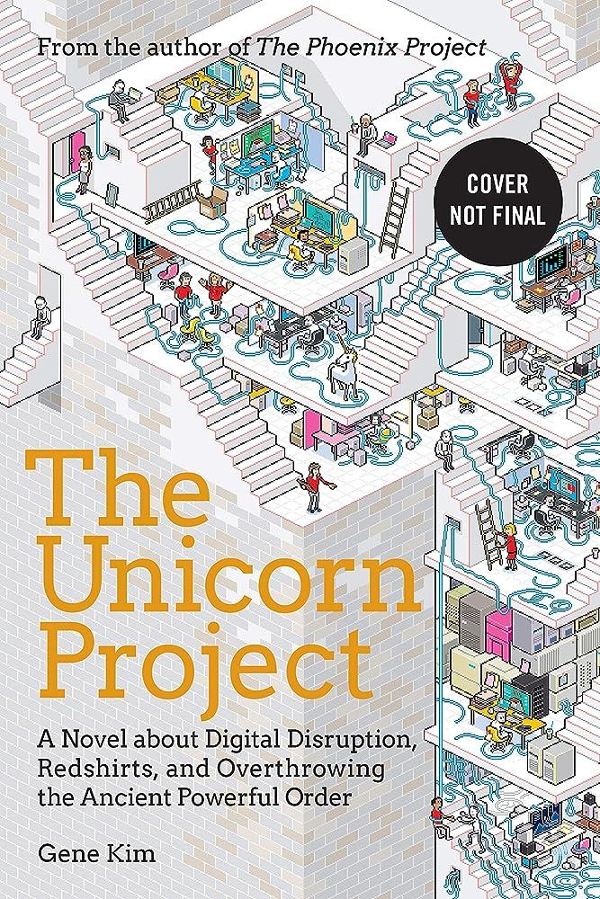 バーター販売計画批判的The Unicorn Project: A Novel about Digital Disruption, Developers, and Overthrowing the Ancient Powerful Order (English Edition)