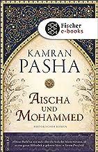 Aischa und Mohammed: Historischer Roman (German Edition)