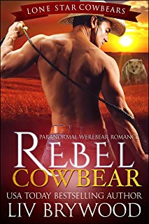 Rebel Cowbear: Paranormal Werebear Romance (Lone Star Cowbears Book 1)