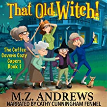 That Old Witch!: The Coffee Coven's Cozy Capers, Book 1