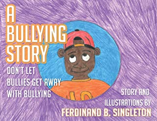 A Bullying Story: Don't let bullies get away with bullying