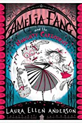 Amelia Fang and the Naughty Caticorns (The Amelia Fang Series) Kindle Edition