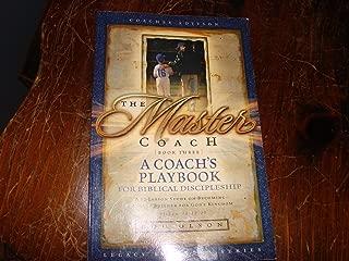 The Master Coach: A Coach's Playbook for Biblical Discipleship