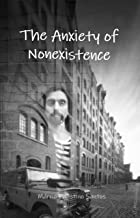 The Anxiety of Nonexistence (English Edition)