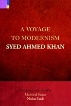 A Voyage to Modernism: Syed Ahmed Khan