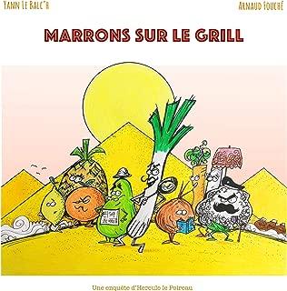 Marrons sur le Grill (Les enquêtes d'Hercule le Poireau t. 1) (French Edition)