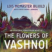 The Flowers of Vashnoi: An Ekaterin Vorkosigan Novella