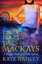 Lazy, Hazy Days of MacKays (Maggie MacKay Holiday Special Book 4) (English Edition)