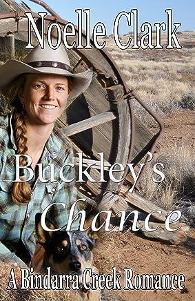 Buckley's Chance: A Bindarra Creek Romance