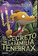 El secreto de la familia Tenebrax: Geronimo Stilton 18 (Spanish Edition)