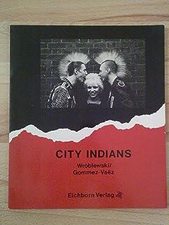 City Indians. Text in englisch / deutsch
