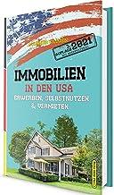 Immobilien in den USA: Erwerben, Selbstnutzen & Vermieten (3. Auflage 2021 mit Bonusmaterial) (German Edition)