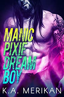 Manic Pixie Dream Boy (gay rockstar romance) (The Underdogs Book 1)