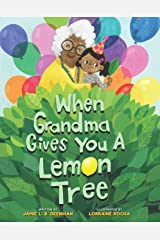 When Grandma Gives You a Lemon Tree Kindle Edition