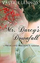 Mr. Darcy's Downfall: a Pride and Prejudice variation