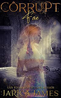 Corrupt Fae: A why choose Fantasy Romance (Fractured Fae Book 3)