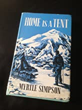 Home is a Tent ... With an appendix by Dr. Hugh Simpson. With plates, including portraits